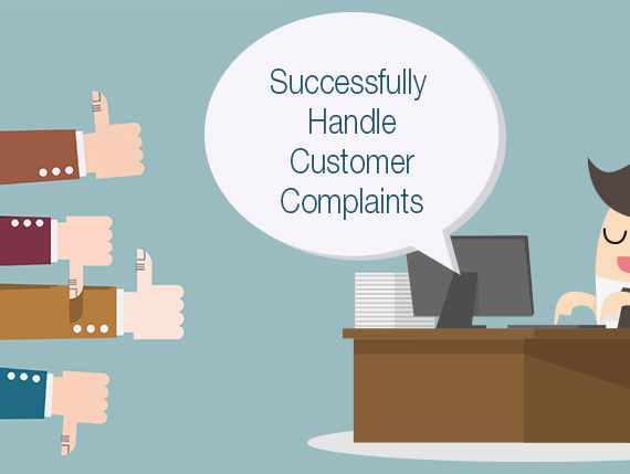 How to Successfully Handle Your Customer Complaints